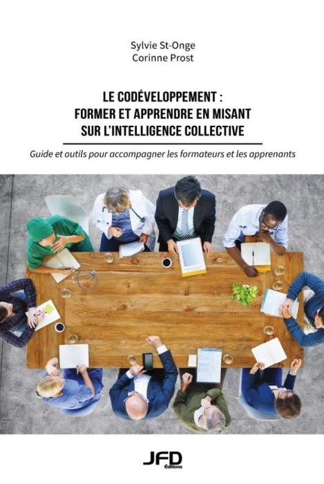 couverture du livre Le codéveloppement, former et apprendre en misant sur l'intelligence collective
